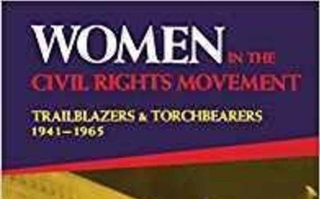 TEACHER Women in the Civil Rights Movement: Trailblazers and Torchbearers, 1941-1965