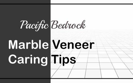 Marble Veneer Caring Tips