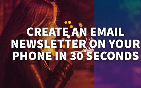 With Aweber Here's how to create an amazing email newsletter on your phone in just 30 s...