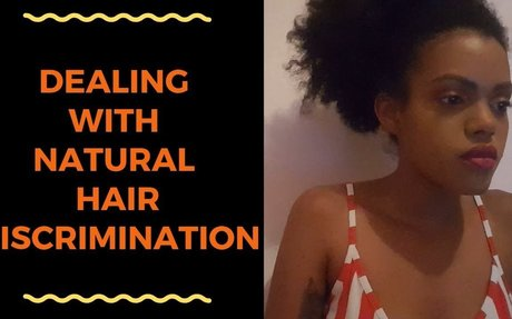 Dealing with Natural Hair Discrimination