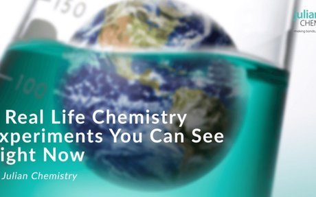 Four Real Life Chemistry Experiments You Can See Right Now