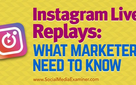 Instagram Live Replays: What Marketers Need to Know : Social Media Examiner