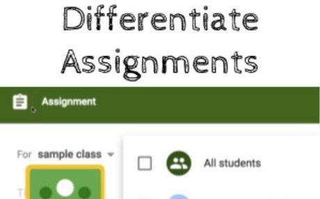 Differentiate Assignments with Google Classroom - Teacher Tech