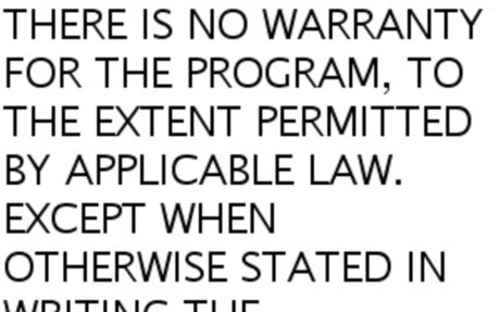 THERE IS NO WARRANTY FOR THE PROGRAM, TO THE EXTENT PERMITTED BY
