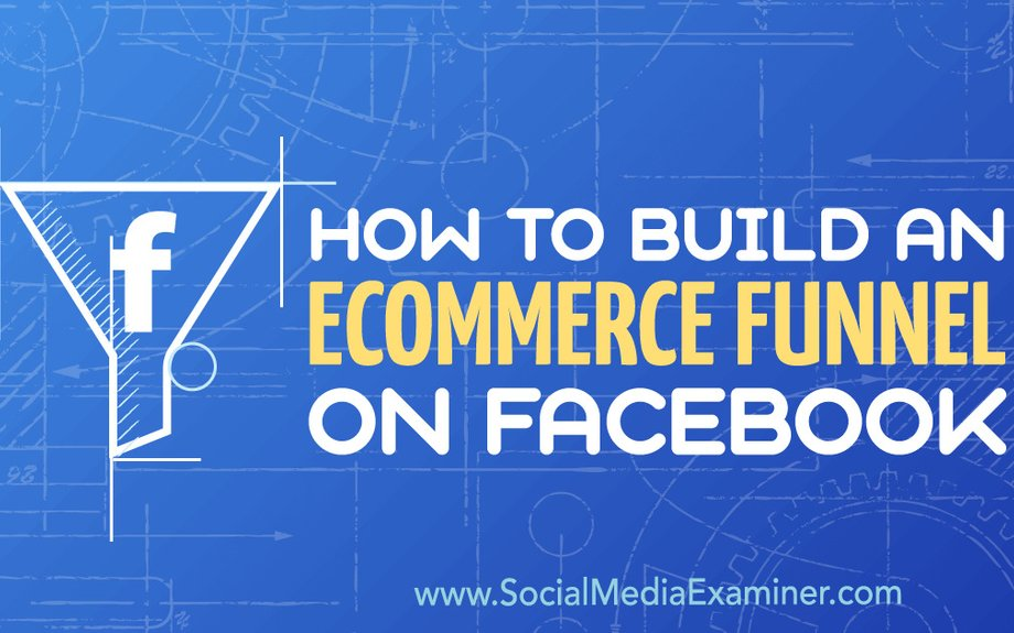 How to Build an eCommerce Funnel on Facebook @JordanBucknell