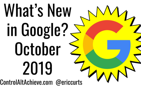 What's New in Google - October 2019