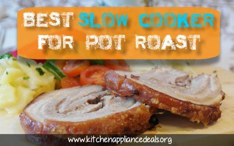 Best Slow Cooker For Pot Roast - The Perfect Crock Pot Buying Guide | Kitchen Appliance De