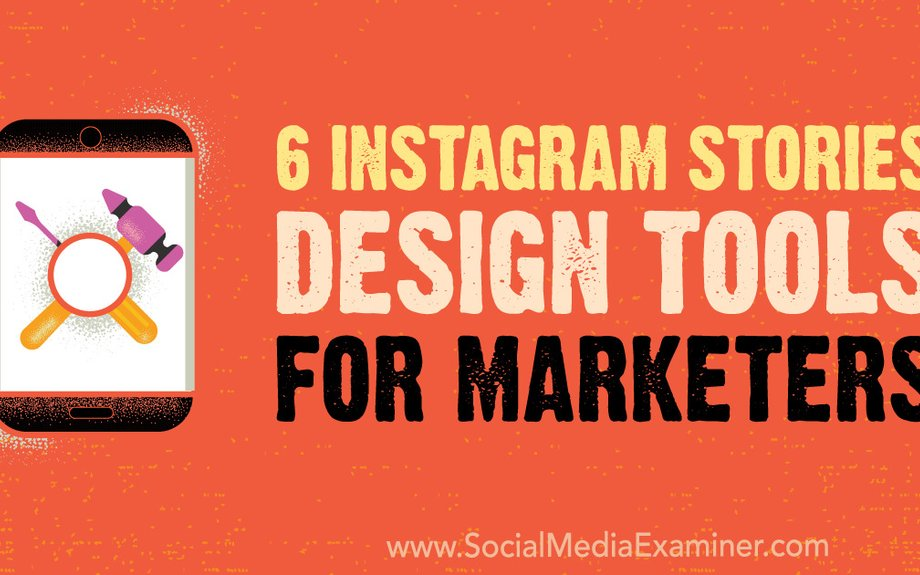 6 Instagram Stories Design Tools for Marketers