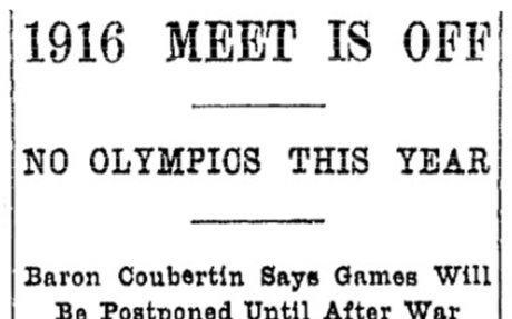 4. 1916 and 1940 Summer Olympics Cancelled