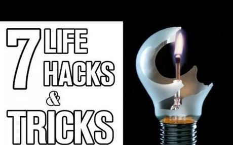 7 Incredible Life Hacks and Tricks