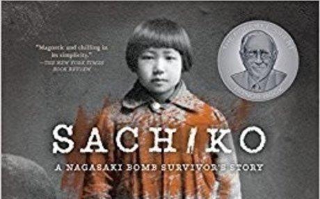 Sachiko: A Nagasaki Bomb Survivor's; Caren Stelson Grades 6-8