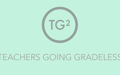 Blog – Teachers Going Gradeless