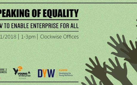 Speaking of Equality: How to enable enterprise for all (Glasgow Clyde College)
