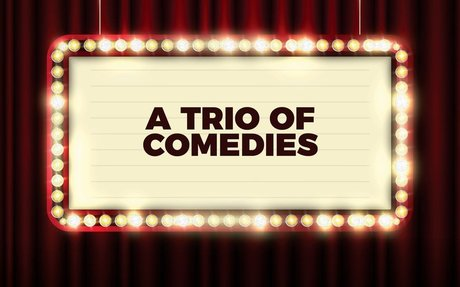 A Trio of Comedies - April 26