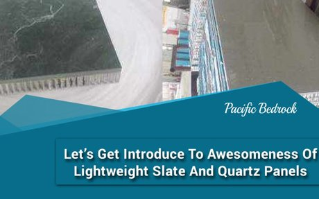 Let's Get Introduce To Awesomeness Of Lightweight Slate And Quartz Panels