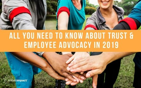 All You Need To Know About Trust & Employee Advocacy In 2019 #EmployeeAdvocacy