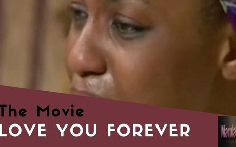 LOVE YOU FOREVER NOLLYWOOD MOVIE