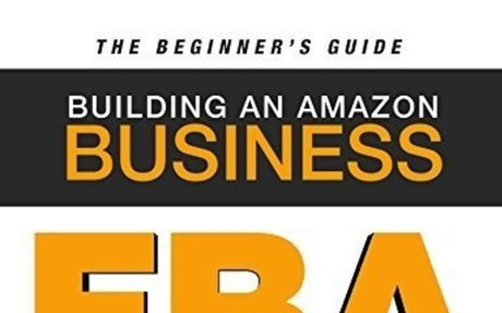 FBA - Building an Amazon Business - The Beginner's Guide