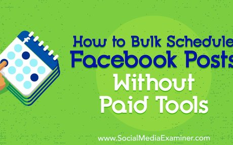 How to Bulk Schedule Facebook Posts Without Paid Tools