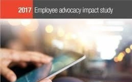 2017 Employee Advocacy Impact Study #EmployeeAdvocacy