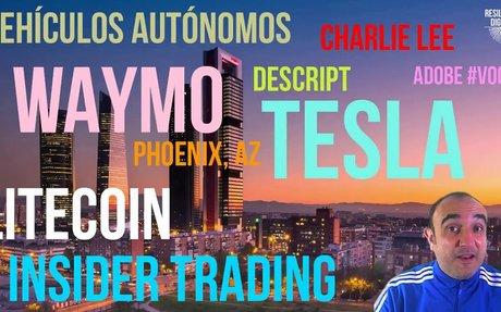 Vehículos Autónomos, Waymo, Tesla, Phoenix (AZ), Voco, Descript, Litecoin e Insider Tradin