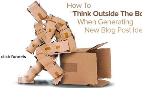 "How To ""Think Outside The Box"" When Generating New Blog Post Ideas"