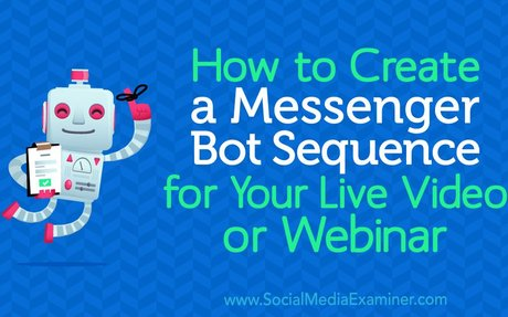 How to Create a Messenger Bot Sequence for Your Live Video or Webinar @thinktuitive