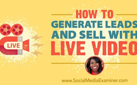 How to Generate Leads and Sell With Live Video