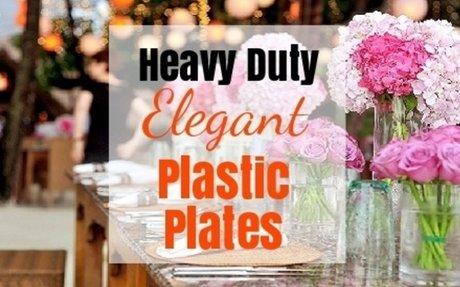 Heavy Duty Elegant Plastic Plates - Best Brands