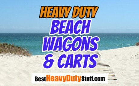 Best Heavy Duty Beach Cart Reviews - Best Wagon for Sand - Best Heavy Duty Stuff
