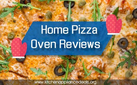 Home Pizza Oven Reviews To Help You Make A Perfect Pizza At Home | Kitchen Appliance Deals