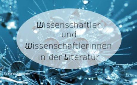 Wissenschaftler und Wissenschaftlerinnen in der Literatur