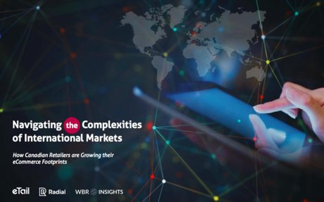 Report Reveals How Canadian Retailers Overcome the Complexities of International Expansion