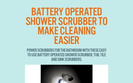 Battery Operated Shower Scrubber to Make Cleaning Easier