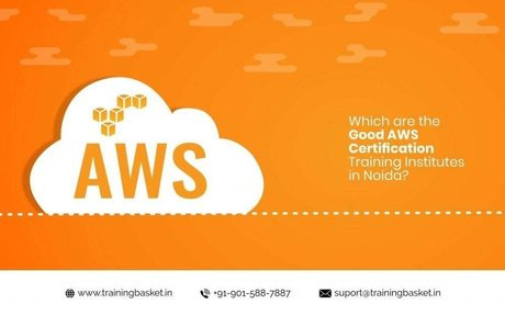 Which are the Good AWS Certification Training Institutes in Noida? |