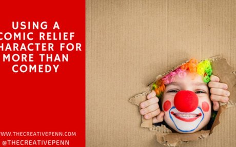 Writing Tips: Using A Comic Relief Character For More Than Comedy
