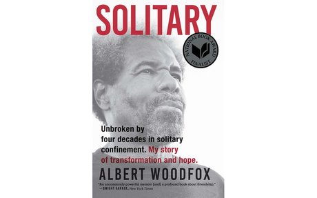 Solitary: Unbroken by Four Decades in Solitary Confinement / Albert Woodfox