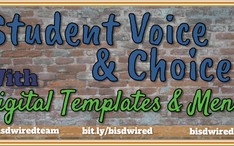 Student Voice and Choice with Digital Templates and Menus