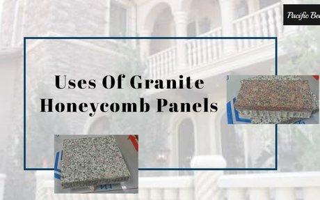 Uses Of Granite Honeycomb Panels