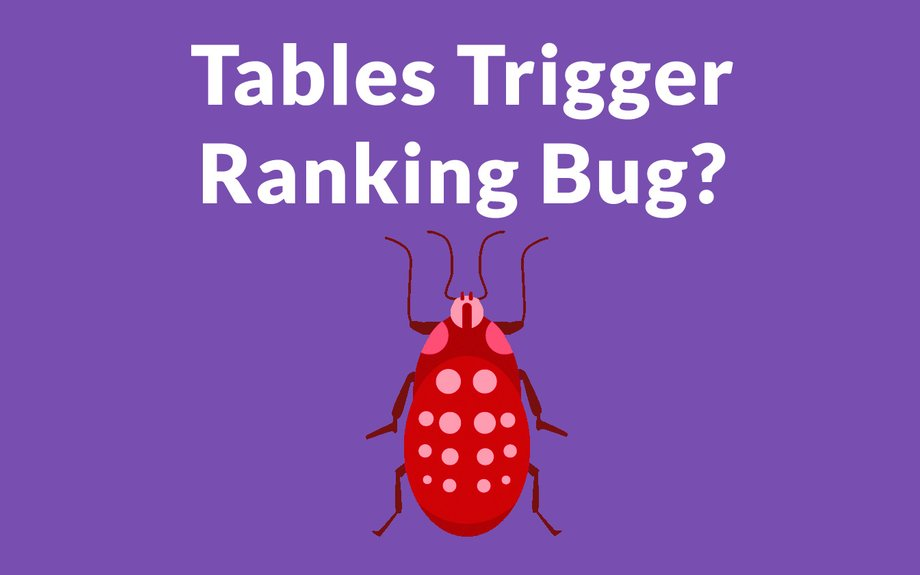 Tables in Web Pages Hurt Google Rankings? - Search Engine Journal