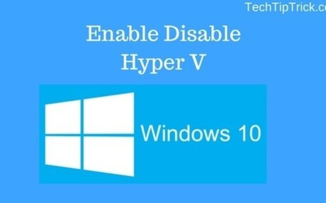How to Enable and Disable Hyper V on Windows 10?