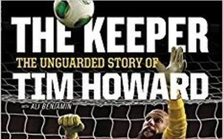 The Keeper: The Unguarded Story of Tim Howard Young Readers' Edition: Tim Howard