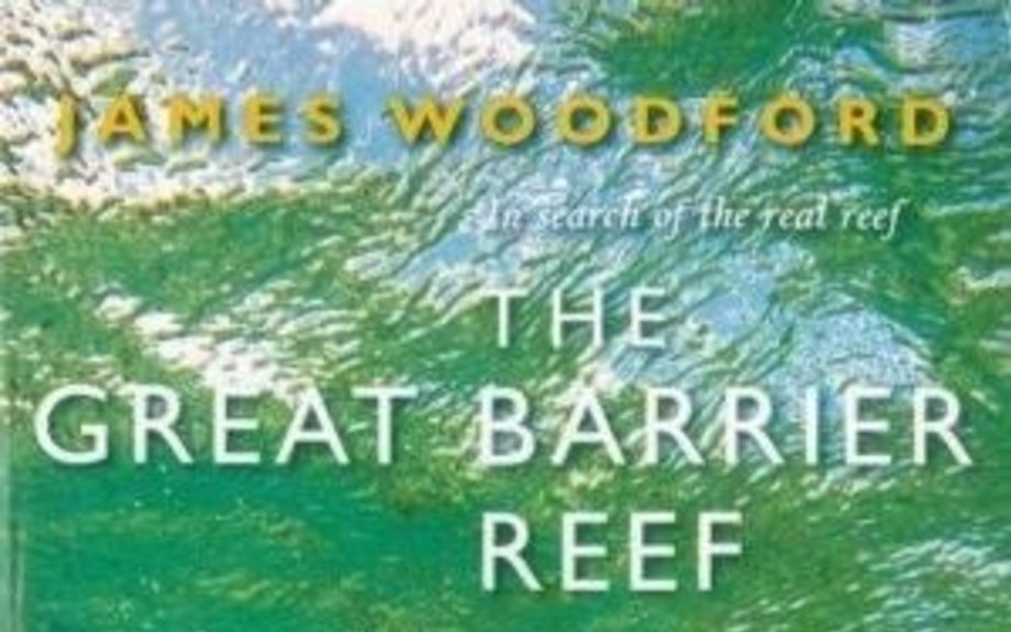 The Great Barrier Reef by James Woodford: Pan Macmillan, Australia 9781405039963 Trade Pap