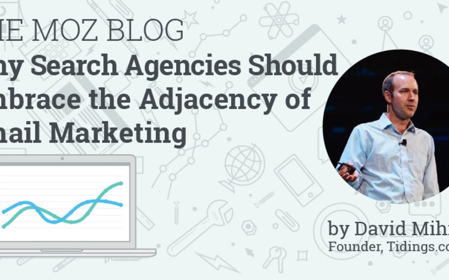 Why Search Agencies Should Embrace the Adjacency of Email Marketing