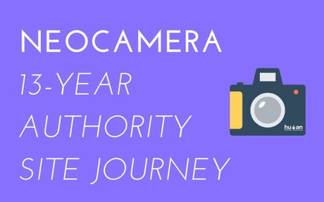 A 13-Year Authority Site Journey – Interview with the Founder of NeoCamera.com - Human Pro