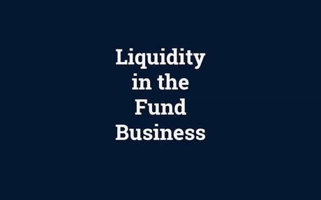 Liquidity in the Fund Business