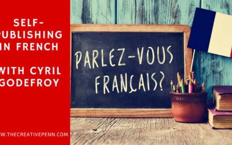 Self-Publishing In French With Cyril Godefroy