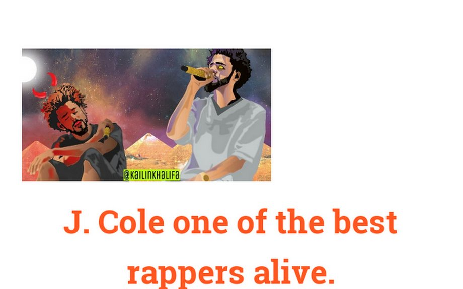 J. Cole part of the best rappers alive.