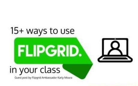 Catch the Flipgrid fever! 15+ ways to use Flipgrid in your class