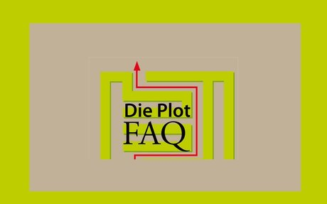 Die Plot FAQ